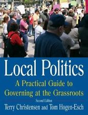 Local Politics: A Practical Guide to Governing at the Grassroots, Terry Christen