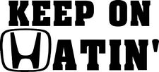 "KEEP ON HATIN' JDM Vinyl Decal Sticker-6"" Wide White Color"