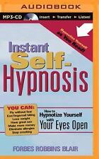 Instant Self-Hypnosis : How to Hypnotize Yourself with Your Eyes Open by...