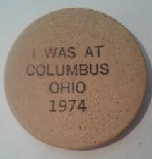 1974 I WAS AT COLUMBUS OHIO WOODEN NICKEL GREAT FOR ANY VINTAGE COLLECTION!