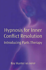 Hypnosis for Inner Conflict Resol Hunter, Roy Cased 9781904424604