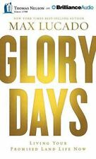 Glory Days : Living Your Promised Land Life Now by Max Lucado (2015, CD, Unabrid