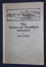 Hans Pohlig: Wie Welten und Menschheit entstanden. 1923. Mit 85 Abbildungen.