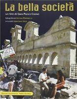 La bella società. Un film di Gian Paolo Cugno. Con DVD - di S. Gesù