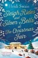Sleigh Rides and Silver Bells at the Christmas Fair,Heidi Swain