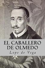 El Caballero de Olmedo by Lope de Lope de Vega (2017, Paperback)