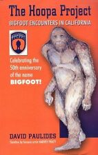 The Hoopa Project: Bigfoot Encounters in California by David Paulides Color, B&W