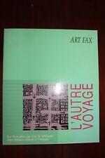 ✒ ART FAX L'autre voyage 1992 Jean-Pierre LE GOFF Cabanis Orlan etc.