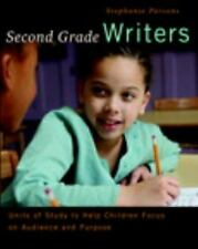 Second Grade Writers: Units of Study to Help Children Focus on Audience and Purp