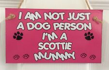 I'm Not Just A Dog Person I'm A Scottie Mummy – MDF Wall Plaque/Sign