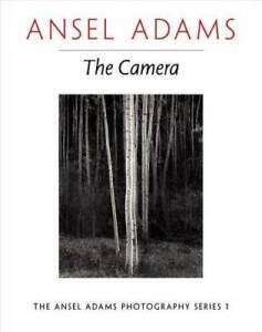 Ansel Adams: The Camera (The Ansel Adams Photography Series 1) - GOOD