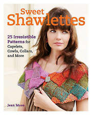 Sweet Shawlettes: 25 Irresistible Patterns for Capelets, Cowls, Knitting Pattern