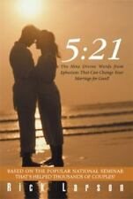 5:21 : The Nine Divine Words from Ephesians That Can Change Your Marriage for...