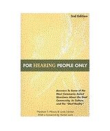 For Hearing People Only by Matthew S. Moore and Linda Levitan 3rd Edition Book