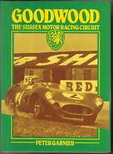 Goodwood The Sussex Motor Racing Circuit by Peter Garner Pub. Bealieu Books 1980