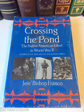 Crossing the Pond: The Native American Effort in World War II by Jere' B Franco
