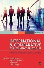 International and Comparative Employment Relations: National Regulation, Global
