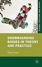 Snowboarding Bodies in Theory and Practice (Global Culture and Sport Series), Th