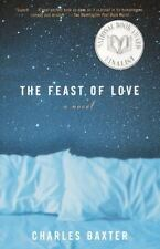 The Feast of Love : A Novel by Charles Baxter.  National Book Award Finalist.