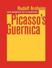 The Genesis of a Painting: Picasso's Guernica by Arnheim, Rudolf