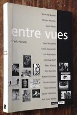 F.Horvat ENTRE VUES Boubat Doisneau Riboud Koudelka McCullin Witkin Newton Sieff