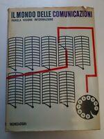 Libro Il mondo delle comunicazioni Parola Visione Informazione I mondi dell'uomo