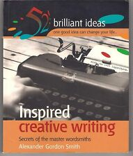 Inspired Creative Writing: 52 Brilliant Ideas from the Master Wordsmiths by...
