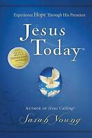 Jesus Today : Experience Hope Through His Presence by Sarah Young