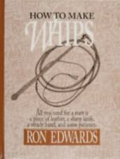 How to Make Whips by Ron Edwards (English) Hardcover Book