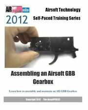 2012 Airsoft Technology Self-Paced Training Series Assembling an Airsoft GBB...
