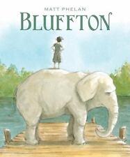 Bluffton by Matt Phelan (2013, Hardcover)
