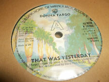 "DONNA FARGO "" THAT WAS YESTERDAY "" 7"" SINGLE EXCELLENT 1977"