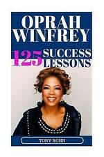 Oprah Winfrey: 125 Success Lessons You Should Learn from Oprah: ( by Rohn, Tony