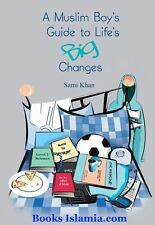 A Muslim Boy's Guide to Life's Big Changes by Sami Khan, Abia Afsar-Siddiqui