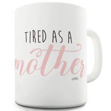 Tired As A Mother 11 OZ Mug - Unique Coffee Mug, Coffee Cup