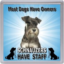 "Miniature Schnauzer Dog Coaster  ""Schnauzers Have Staff"" by Starprint"