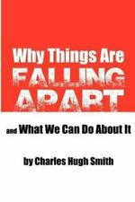 Why Things Are Falling Apart and What We Can Do about It by Charles Smith...