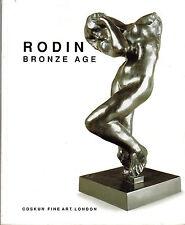 CATALOGUE FOR THE RODIN BRONZE AGE EXHIBITION - COSKUN FINE ART, LONDON (2000)