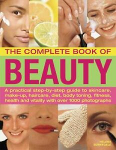 The Complete Book of Beauty: A practical step-by-step guide to skincare, make-up