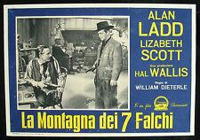 CINEMA-fotobusta LA MONTAGNA DEI 7 FALCHI ladd,scott,ireland,kennedy,DIETERLE