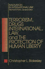 Terrorism, Drugs, International Law and the Protection of Human Liberty: A...