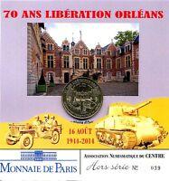 45 ORLEANS Encart 70 ans de la Libération, 2014, Monnaie de Paris