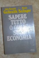 GALBRAITH E SALINGER - SAPERE TUTTO O QUASI SULL'ECONOMIA - ED:MONDADORI 1979 CM