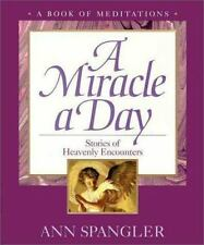 A Miracle a Day : Stories of Heavenly Encounters by Ann Spangler (1996,...