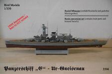 "Panzerschiff ""E"" Ur - Gneisenau  1/350 Bird Models Umbausatz / resin conversion"