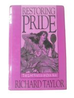 RESTORING PRIDE. The Lost Virtude of Our Age. By Richard Taylor
