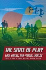 The State of Play: Law, Games, and Virtual Worlds (Ex Machina: Law, Te-ExLibrary