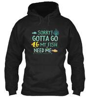Funny Cute Tropical Fish - Sorry! Gotta Go My Need Me Gildan Hoodie Sweatshirt