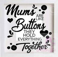 MUMS ARE LIKE BUTTONS VINYL DECAL STICKER IKEA RIBBA BOXFRAME DIY MOTHER'S DAY