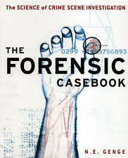 The Forensic Casebook The Science of Crime Scene Investigation N E Genge book